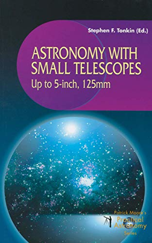 9781852336295: Astronomy with Small Telescopes: Up to 5-inch, 125mm (The Patrick Moore Practical Astronomy Series)
