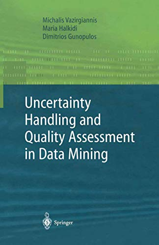 9781852336554: Uncertainty Handling and Quality Assessment in Data Mining (Advanced Information and Knowledge Processing)