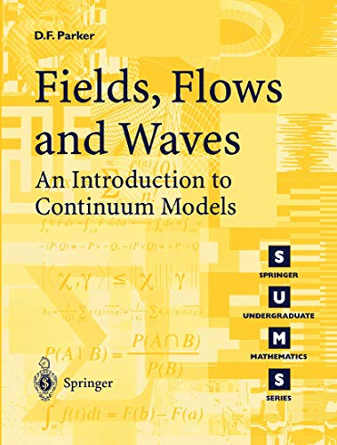 9781852337087: Fields, Flows and Waves: An Introduction to Continuum Models (Springer Undergraduate Mathematics Series)