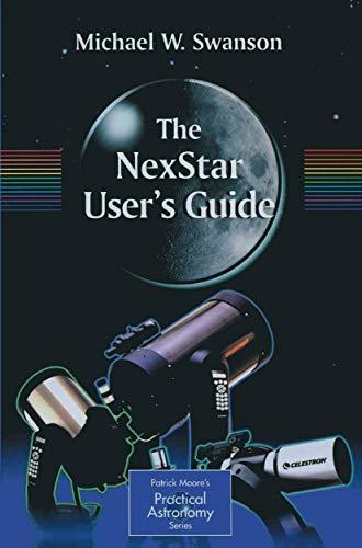 The NexStar User's Guide: Swanson, Michael