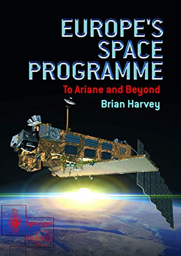 9781852337223: Europe's Space Programme: To Ariane and Beyond (Springer Praxis Books)