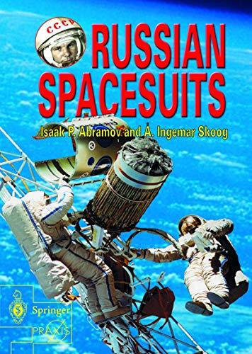 Russian Spacesuits (Springer Praxis Books / Space Exploration): Abramov, Isaac; Skoog, Ingemar