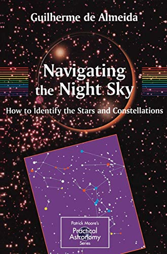 9781852337377: Navigating the Night Sky: How to Identify the Stars and Constellations (The Patrick Moore Practical Astronomy Series)