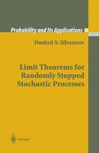 9781852337773: Limit Theorems for Randomly Stopped Stochastic Processes (Probability and Its Applications)