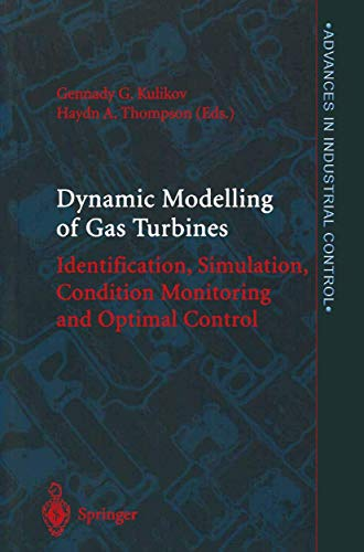 9781852337841: Dynamic Modelling of Gas Turbines: Identification, Simulation, Condition Monitoring and Optimal Control (Advances in Industrial Control)