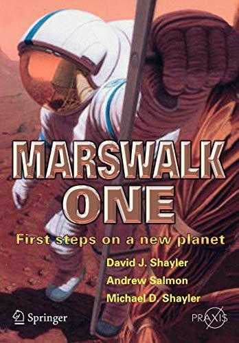 Marswalk One: First Steps on a New Planet (Springer Praxis Books): Shayler, David; Shayler, Michael...