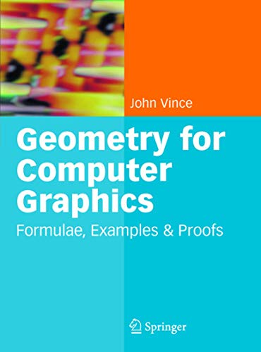 9781852338343: Geometry for Computer Graphics: Formulae, Examples and Proofs