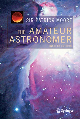 9781852338787: The Amateur Astronomer (Patrick Moore's Practical Astronomy Series)