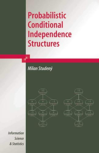9781852338916: Probabilistic Conditional Independence Structures (Information Science and Statistics)