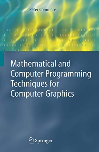 9781852339029: Mathematical And Computer Programming Techniques For Computer Graphics