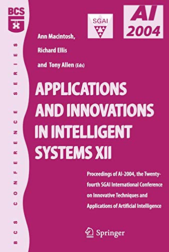 Applications and Innovations in Intelligent Systems XII: Proceedings of AI-2004, the Twenty-fourth ...