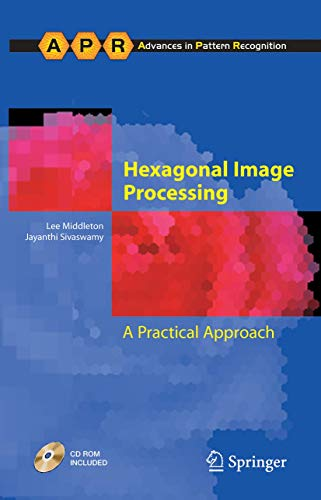 Hexagonal Image Processing: A Practical Approach: Thomas Williams