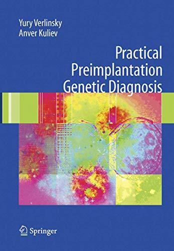 Practical Preimplantation Genetic Diagnosis.: Verlinsky, V.; Kuliev, A.: