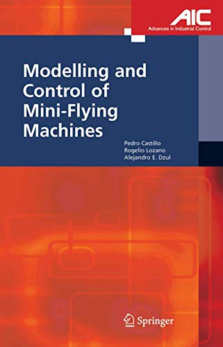 9781852339579: Modelling and Control of Mini-Flying Machines (Advances in Industrial Control)