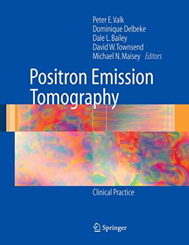 Positron Emission Tomography: Clinical Practice