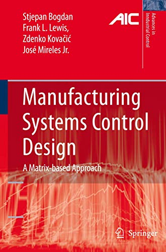 9781852339821: Manufacturing Systems Control Design: A Matrix-based Approach (Advances in Industrial Control)