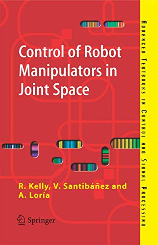 9781852339944: Control of Robot Manipulators in Joint Space (Advanced Textbooks in Control and Signal Processing)