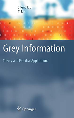 Grey Information: Theory and Practical Applications: Yi Lin