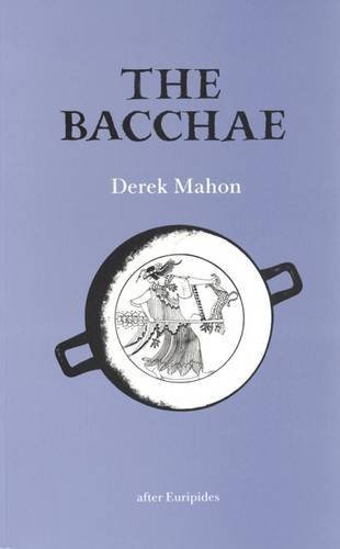 9781852350673: The Bacchae: After Euripides