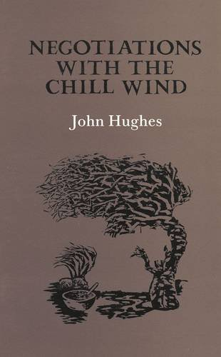 Negotiations with the Chill Wind (Gallery books): Hughes, John