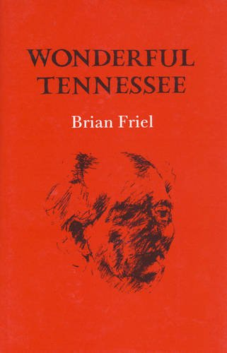 Wonderful Tennessee (Gallery books): Brian Friel