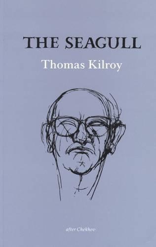 The Seagull (Gallery Books): Thomas Kilroy