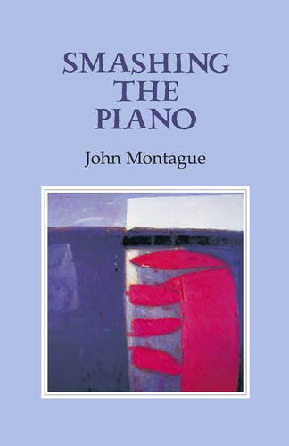 Smashing the Piano: John Montague