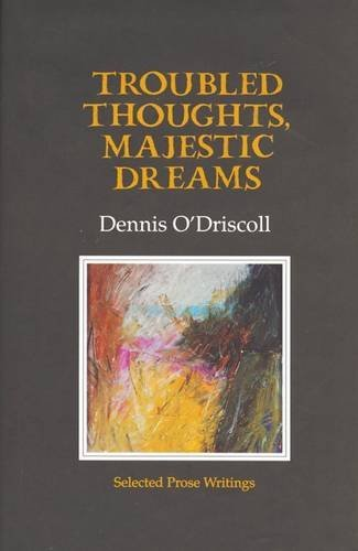 9781852352905: Troubled Thoughts, Majestic Dreams: Selected Prose Writings