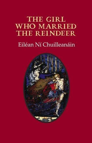 The Girl Who Married the Reindeer: Ní Chuilleanáin, Eiléan (Seamus Heaney)