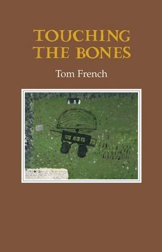 Touching the Bones: French, Tom
