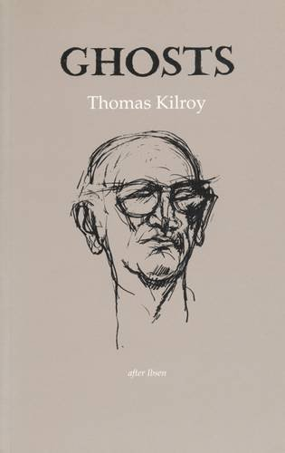 Ghosts: After Ibsen (Gallery Books): Kilroy, Thomas; Ibsen, Henrik