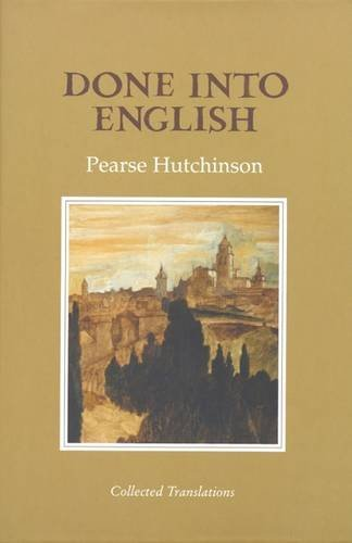 Done Into English: Collected Translations (Gallery Books): Pearse Hutchinson