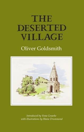 The Deserted Village Goldsmith, Oliver; Drummond, Blaise and Groarke, Vona