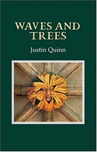 Waves and Trees: Justin Quinn