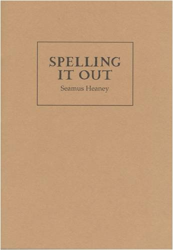 Spelling It Out: Heaney, Seamus