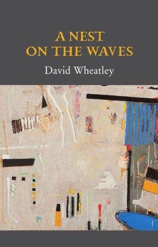 A Nest on the Waves: David Wheatley