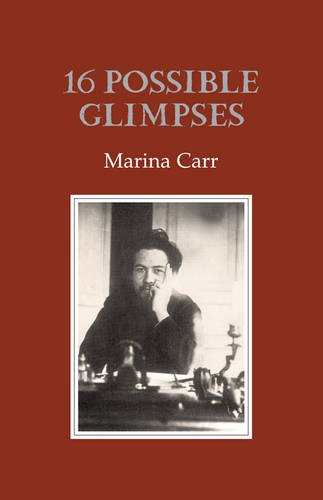 16 Possible Glimpses: Marina Carr