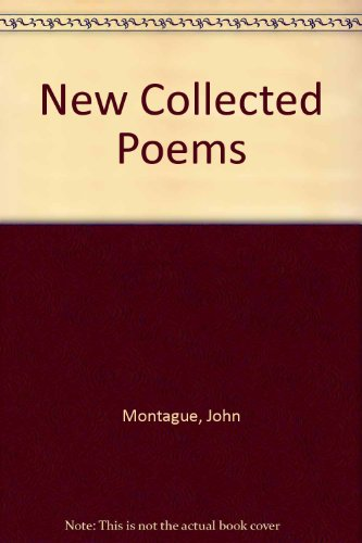 New Collected Poems: John Montague