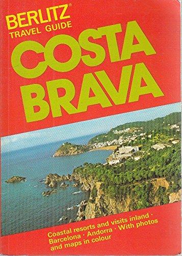 Berlitz Travel Guide: Costa Brava 1986/1987 Edition: Welsh, Ken