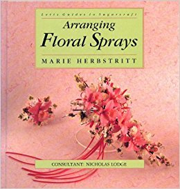 Arranging Floral Sprays (Letts Guides to Sugarcraft): Herbstritt, Marie, Lodge,