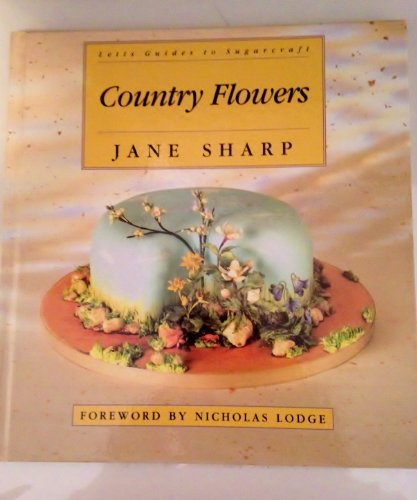 Country Flowers (Letts Guides to Sugarcraft): Sharp, Jane Ashton