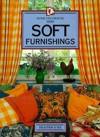Soft Furnishings (Letts Home Decorator) (9781852383770) by Heather Luke