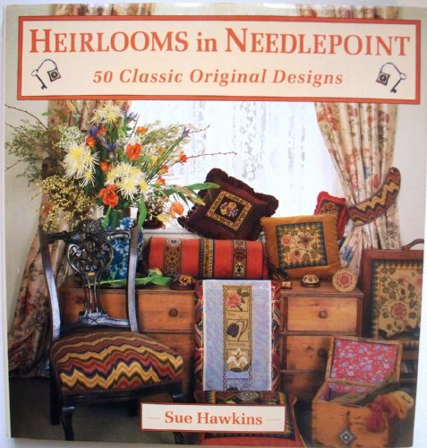 Heirlooms in Needlepoint: 50 Classic Original Designs (1852384255) by Sue Hawkins