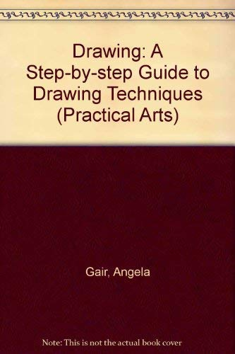 9781852385415: Drawing: A Step-by-step Guide to Drawing Techniques (Practical Arts)