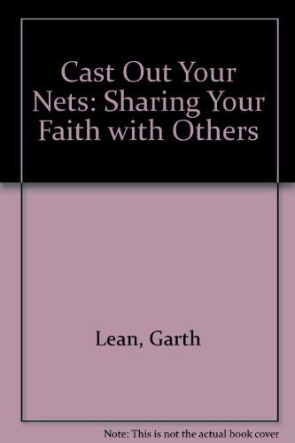 9781852390105: Cast Out Your Nets: Sharing Your Faith With Others