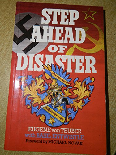 Step Ahead of Disaster: Von Teuber, Eugene; Entwistle, Basil