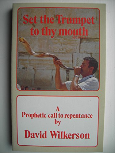 Set the Trumpet to Thy Mouth: Wilkerson, David