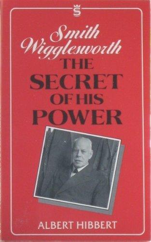 9781852400040: Smith Wigglesworth: The Secret of His Power