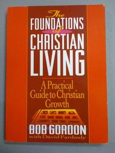 Foundations of Christian Living (1852400285) by Bob Gordon