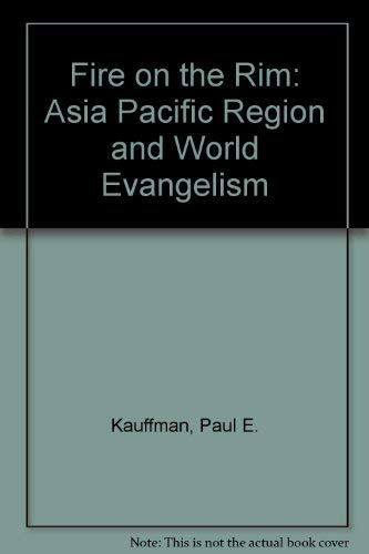 Fire on the Rim: The Asia Pacific: Kauffman, Paul E.